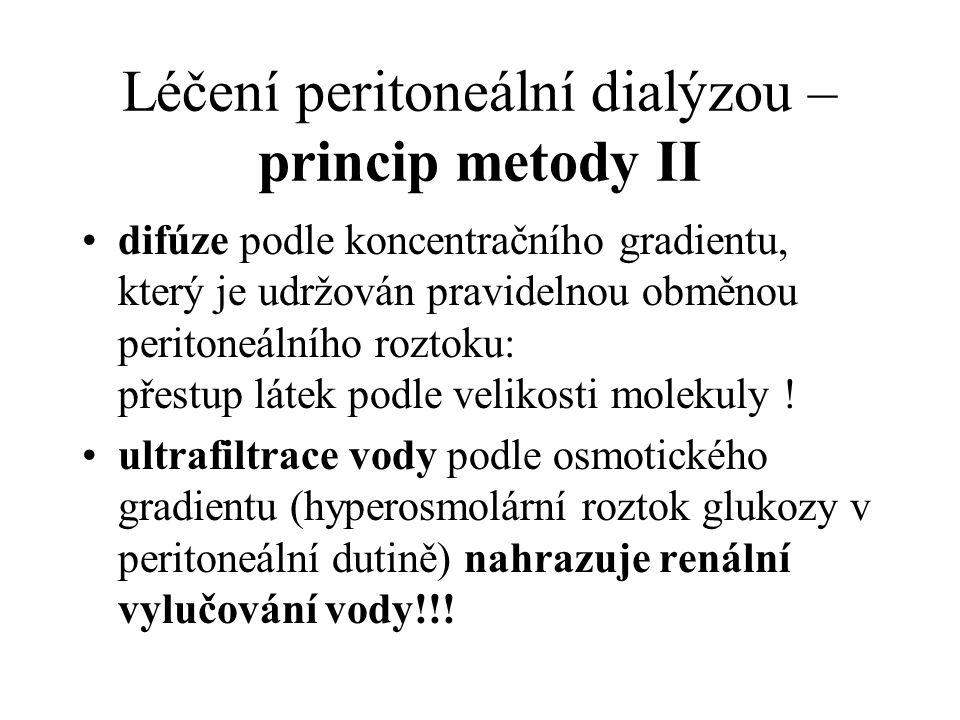 Léčení peritoneální dialýzou – princip metody II difúze podle koncentračního gradientu, který je udržován pravidelnou obměnou peritoneálního roztoku: