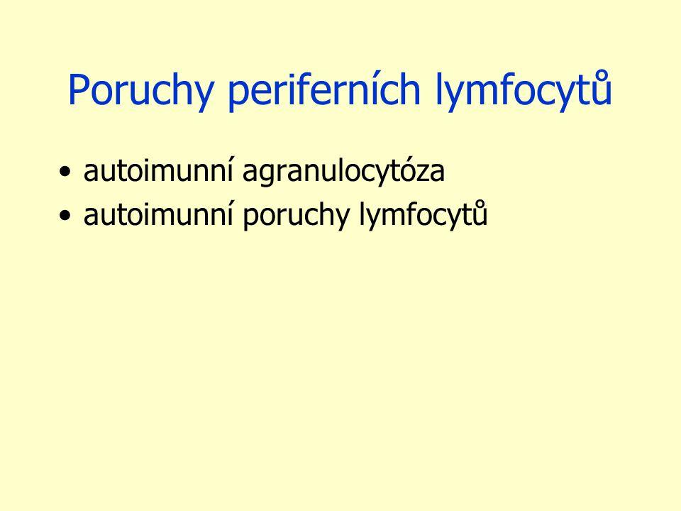 Poruchy periferních lymfocytů autoimunní agranulocytóza autoimunní poruchy lymfocytů