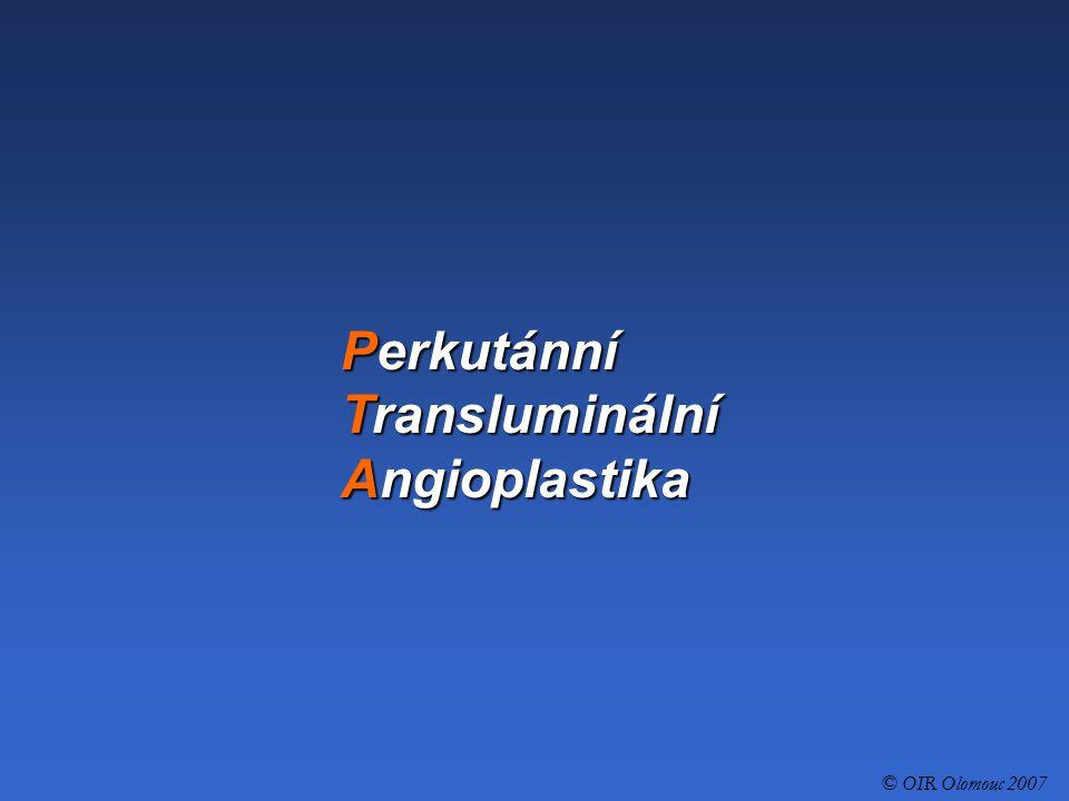 Perkutánní Transluminální Angioplastika © OIR Olomouc 2007