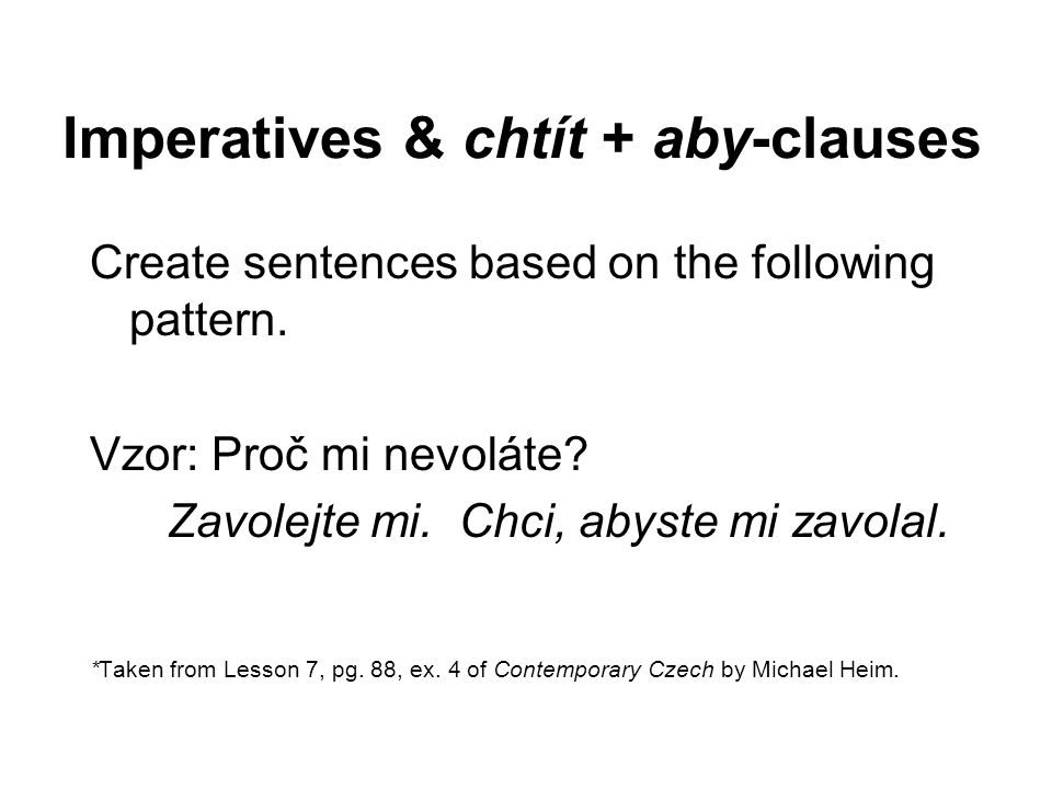 Imperatives & chtít + aby-clauses Create sentences based on the following pattern.