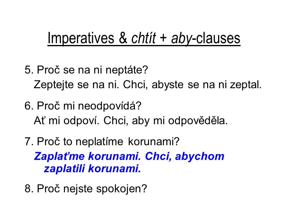 Imperatives & chtít + aby -clauses 5. Proč se na ni neptáte.