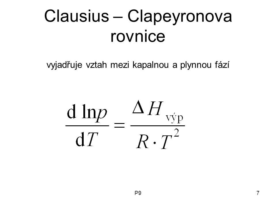P97 Clausius – Clapeyronova rovnice vyjadřuje vztah mezi kapalnou a plynnou fází
