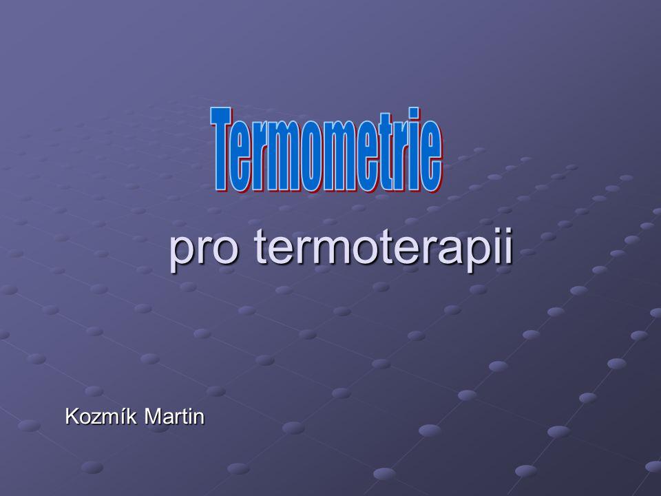 Neinvazivní termometrie Metoda, kterou měříme teplotu pod povrchem těla, aniž bychom do kůže vpichovali jehly s teplotními čidly Cílem je nejen získat teplotu v jednom či několika bodech, ale mít taky možnost získat informaci o třídimenzionálním rozložení teploty v libovolném bodu celé sledované oblasti