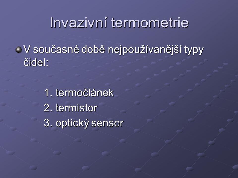 Termočlánky Princip je založen na Seebeckově jevu ( objeven v roce 1821) e AB = α.T - α…Seebeckův koeficient, je fcí teploty - α…Seebeckův koeficient, je fcí teploty