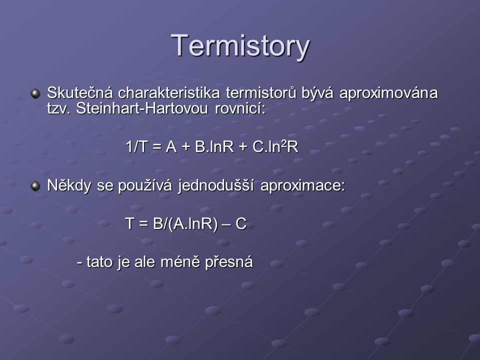 Termistory - komplikace Při používání kovových čidel pro měření teploty mohou vzniknout některé jevy, které komplikují spolehlivost měření 1.