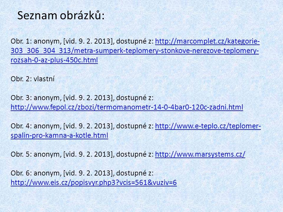 Seznam obrázků: Obr. 1: anonym, [vid. 9. 2.