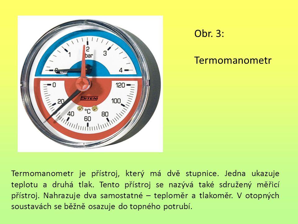 Obr. 3: Termomanometr Termomanometr je přístroj, který má dvě stupnice.