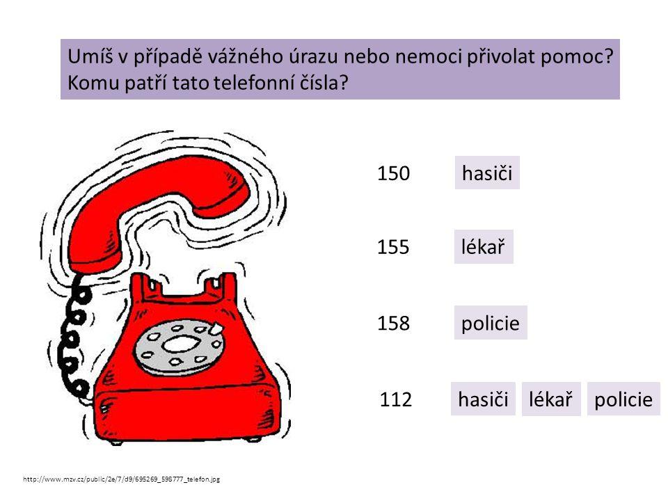 http://www.mzv.cz/public/2e/7/d9/695269_598777_telefon.jpg Umíš v případě vážného úrazu nebo nemoci přivolat pomoc? Komu patří tato telefonní čísla? 1