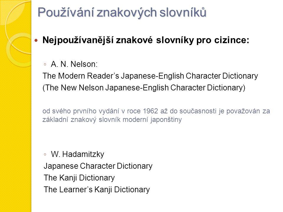 Nejpoužívanější znakové slovníky pro cizince: ◦ A.