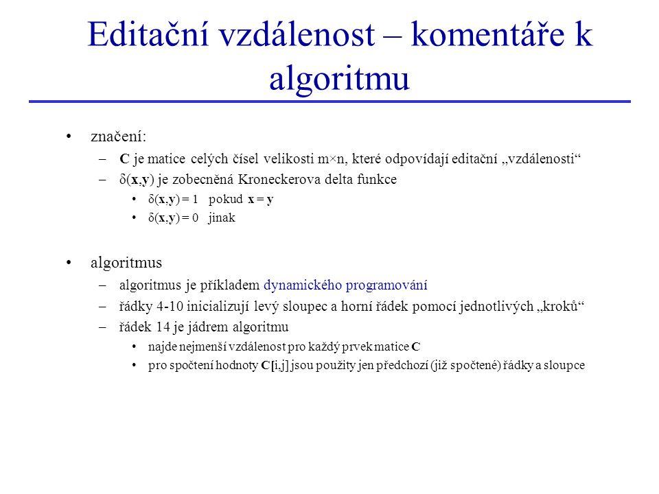 """značení: –C je matice celých čísel velikosti m×n, které odpovídají editační """"vzdálenosti"""" –δ(x,y) je zobecněná Kroneckerova delta funkce δ(x,y) = 1 po"""