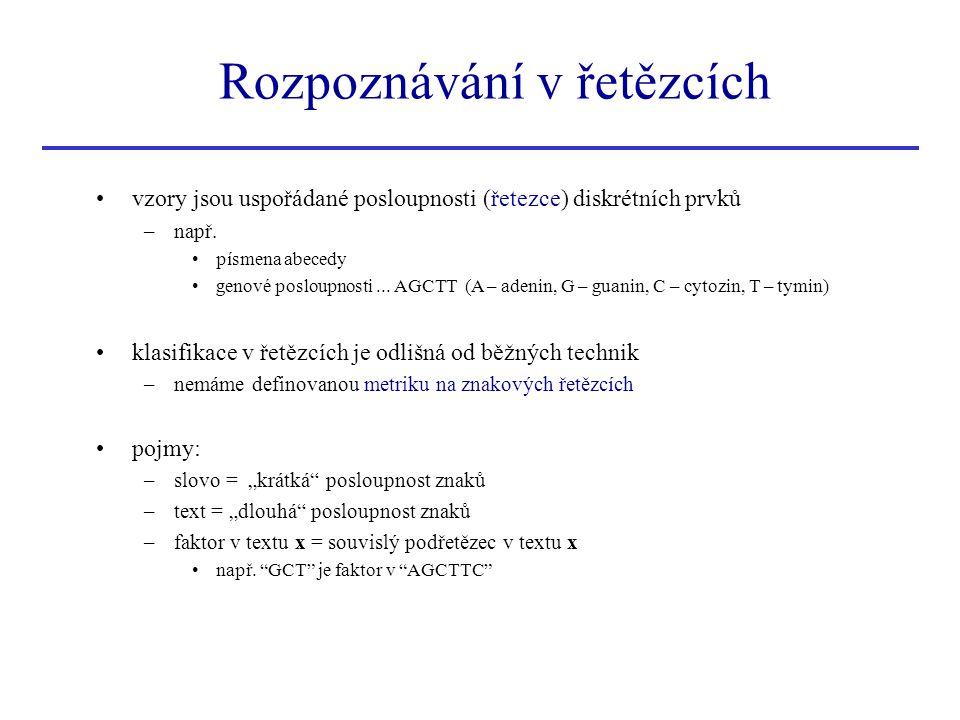 Rozpoznávání v řetězcích – základní problémy 1.
