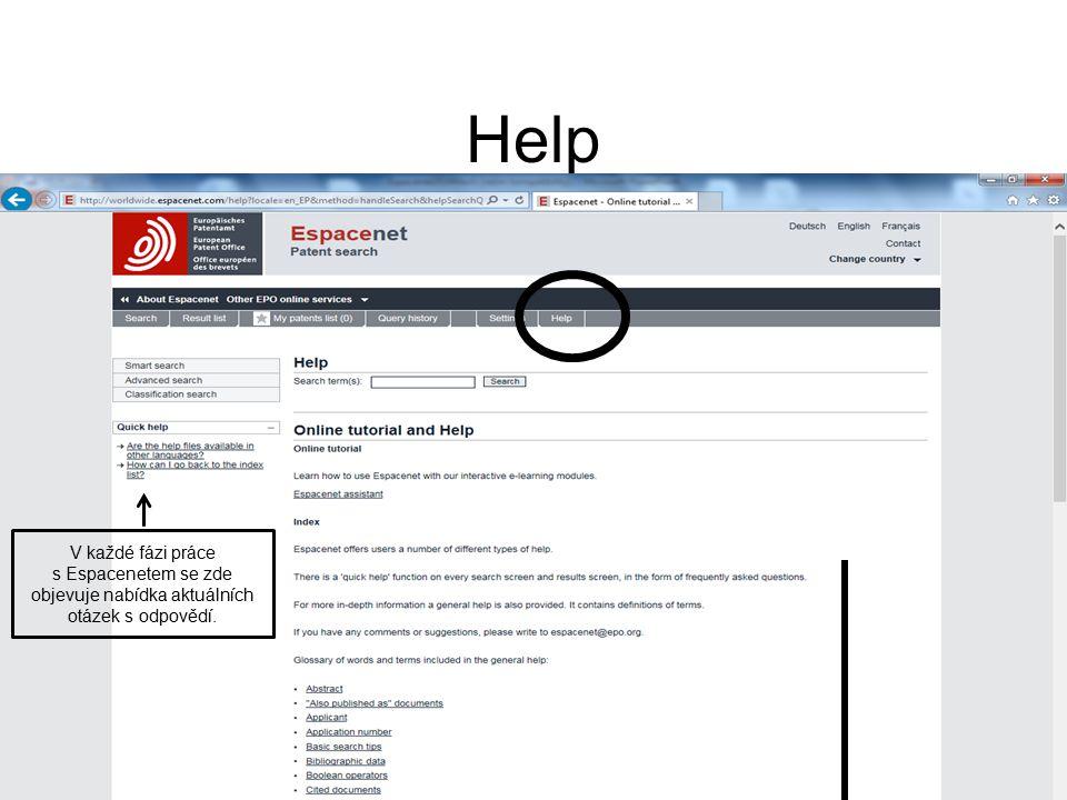 Help V každé fázi práce s Espacenetem se zde objevuje nabídka aktuálních otázek s odpovědí.
