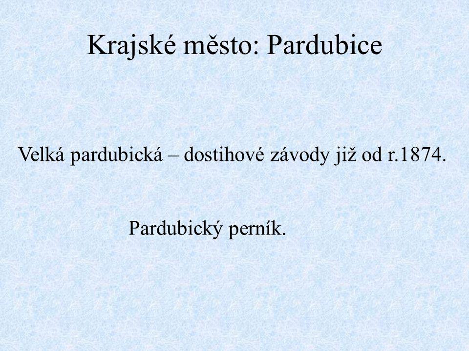 Krajské město: Pardubice Velká pardubická – dostihové závody již od r.1874. Pardubický perník.