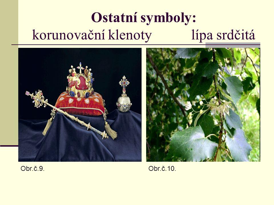 Ostatní symboly: korunovační klenoty lípa srdčitá Obr.č.9.Obr.č.10.