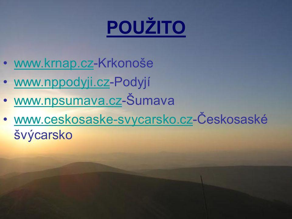 POUŽITO www.krnap.cz-Krkonošewww.krnap.cz www.nppodyji.cz-Podyjíwww.nppodyji.cz www.npsumava.cz-Šumavawww.npsumava.cz www.ceskosaske-svycarsko.cz-Česk