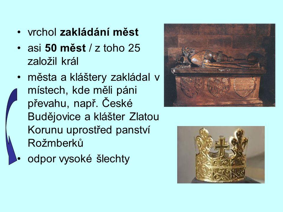 vrchol zakládání měst asi 50 měst / z toho 25 založil král města a kláštery zakládal v místech, kde měli páni převahu, např.