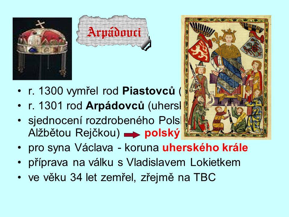 r.1300 vymřel rod Piastovců (polský trůn) r.