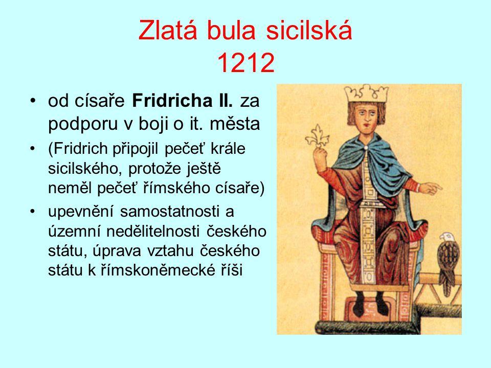 Zlatá bula sicilská 1212 od císaře Fridricha II.za podporu v boji o it.