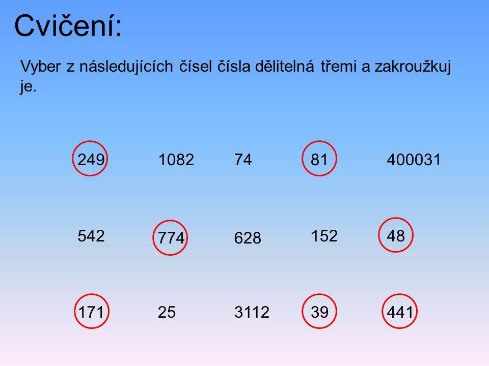 Cvičení: Vyber z následujících čísel čísla dělitelná třemi a zakroužkuj je.