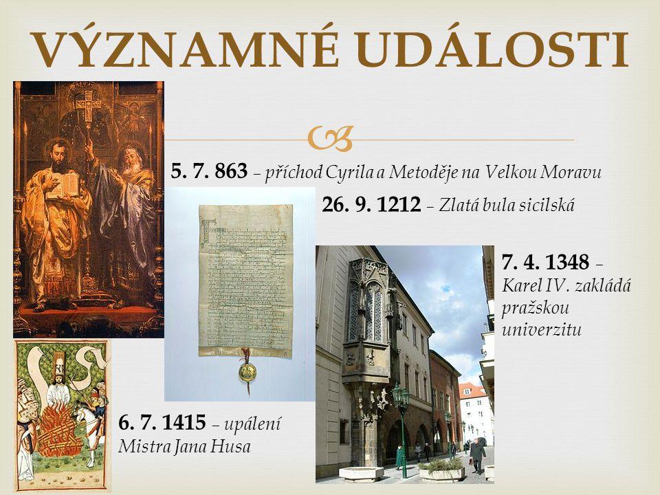  VÝZNAMNÉ UDÁLOSTI 8.11. 1620 – bitva na Bílé hoře 28.