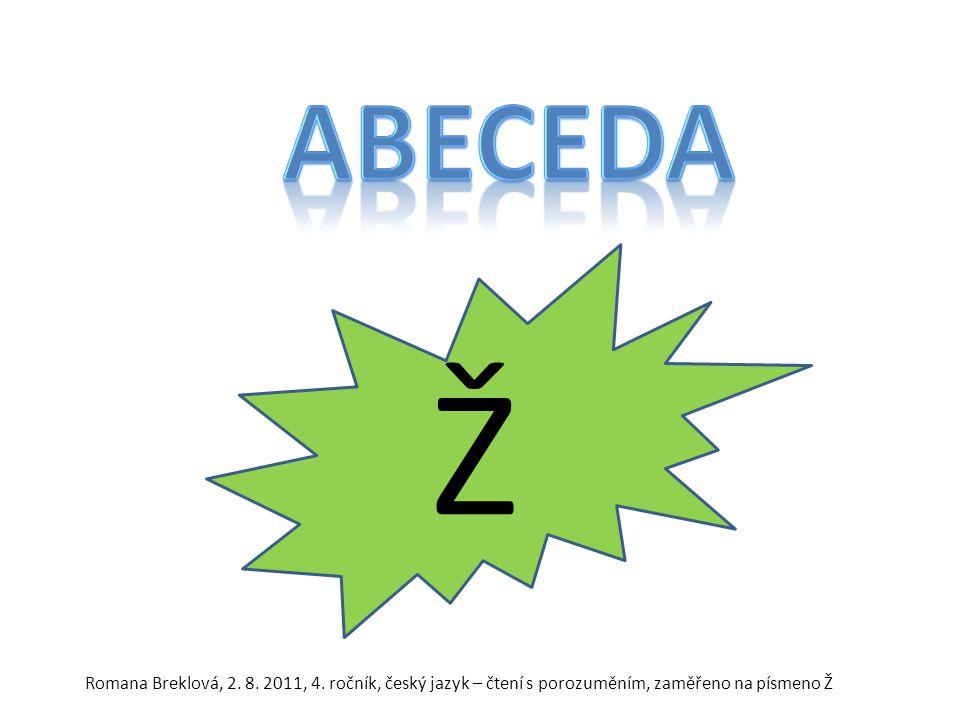 Ž Romana Breklová, 2. 8. 2011, 4. ročník, český jazyk – čtení s porozuměním, zaměřeno na písmeno Ž