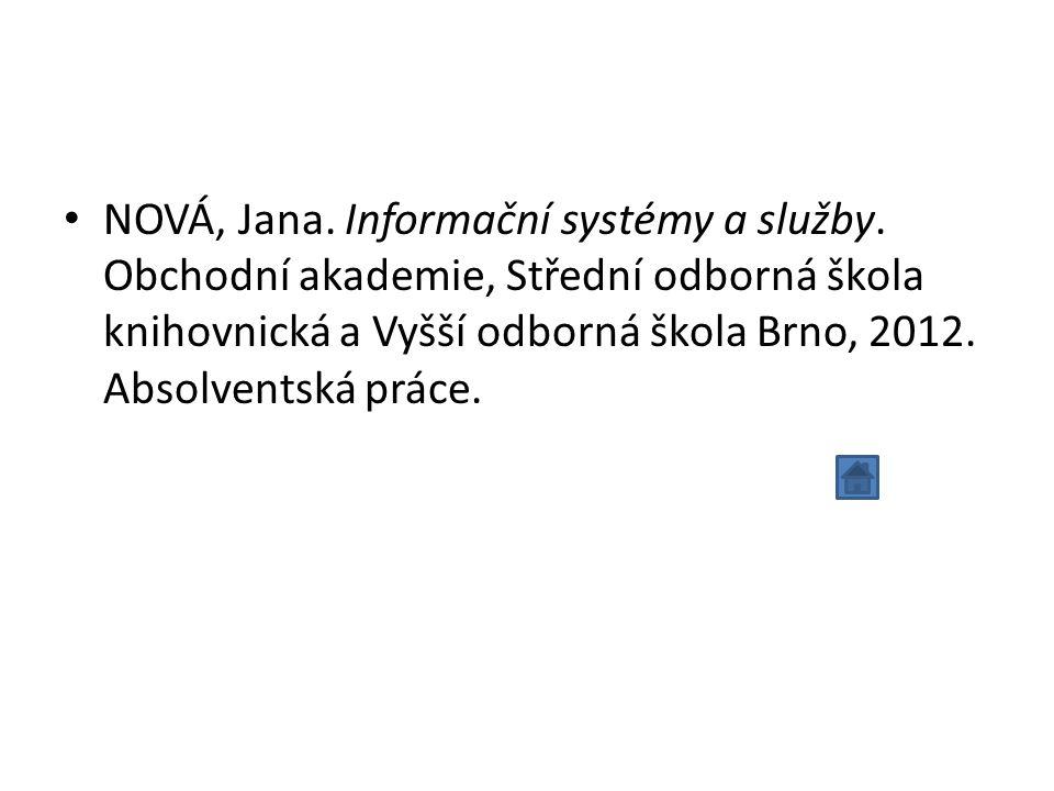 NOVÁ, Jana. Informační systémy a služby.