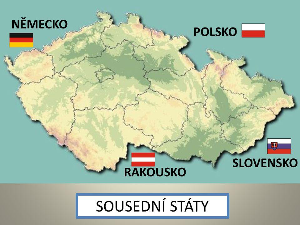 SOUSEDNÍ STÁTY SLOVENSKO RAKOUSKO NĚMECKO POLSKO