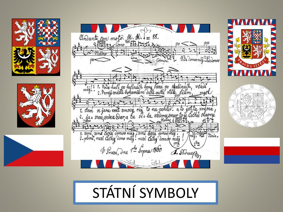 http://cs.wikipedia.org/w/index.php?title=Soubor:Coat_of_arms_of_the_Czech_Republic.svg&page=1 http://cs.wikipedia.org/w/index.php?title=Soubor:Small_coat_of_arms_of_the_Czech_Republic.svg&page=1 http://cs.wikipedia.org/w/index.php?title=Soubor:Tricolour_of_the_Czech_Republic.svg&page=1 http://cs.wikipedia.org/w/index.php?title=Soubor:Flag_of_the_Czech_Republic.svg&page=1 http://cs.wikipedia.org/w/index.php?title=Soubor:Flag_of_the_president_of_the_Czech_Republic.svg&page=1 http://cs.wikipedia.org/wiki/Soubor:Seal_of_the_Czech_Republic.png http://cs.wikipedia.org/wiki/Soubor:Skroup-Anthem.jpg http://cs.wikipedia.org/wiki/Soubor:Lime_tree.jpg http://cs.wikipedia.org/wiki/Soubor:Czech_crown_jewels.jpg http://cs.wikipedia.org/wiki/Soubor:Wenceslaus_I_Duke_of_Bohemia_equestrian_statue_in_Prague_1.jpg http://cs.wikipedia.org/wiki/Soubor:%D0%9F%D1%80%D0%B0%D0%B3%D0%B0.%D0%92%D0%B8%D0%B4_%D0%BD%D0%B0_%D0%A1%D1%82%D0%B0%D1%80%D1%8B%D0%B9_%D0 %B3%D0%BE%D1%80%D0%BE%D0%B4.jpg http://cs.wikipedia.org/wiki/Soubor:CZ_Cechy_Morava_kraje.gif http://cs.wikipedia.org/wiki/Soubor:Czech_Rep._-_Bohemia,_Moravia_and_Silesia_III.png http://commons.wikimedia.org/wiki/File:Mapa_m%C4%9Bst_%C4%8CR.PNG?uselang=cs http://commons.wikimedia.org/wiki/File:CHKO%2BNP_Czech_map.png?uselang=cs Obrazový materiál byl citován z těchto zdrojů
