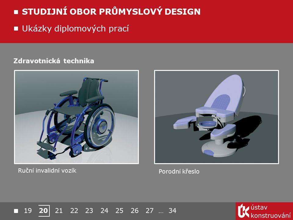 Ukázky diplomových prací STUDIJNÍ OBOR PRŮMYSLOVÝ DESIGN Ruční invalidní vozík Porodní křeslo Zdravotnická technika