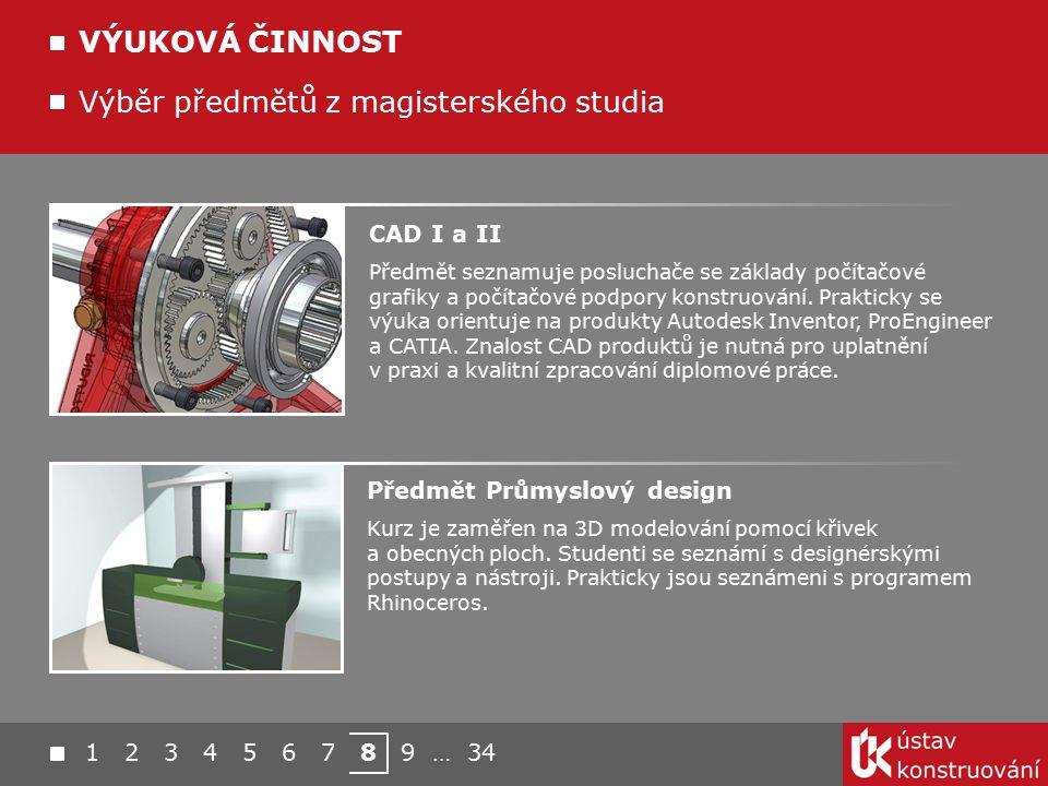 1 2 3 4 5 6 7 8 9 … 34 Výběr předmětů z magisterského studia VÝUKOVÁ ČINNOST Předmět Průmyslový design Kurz je zaměřen na 3D modelování pomocí křivek