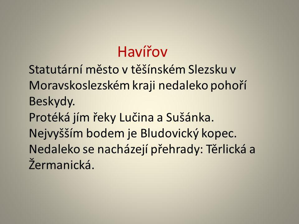 Havířov Statutární město v těšínském Slezsku v Moravskoslezském kraji nedaleko pohoří Beskydy.