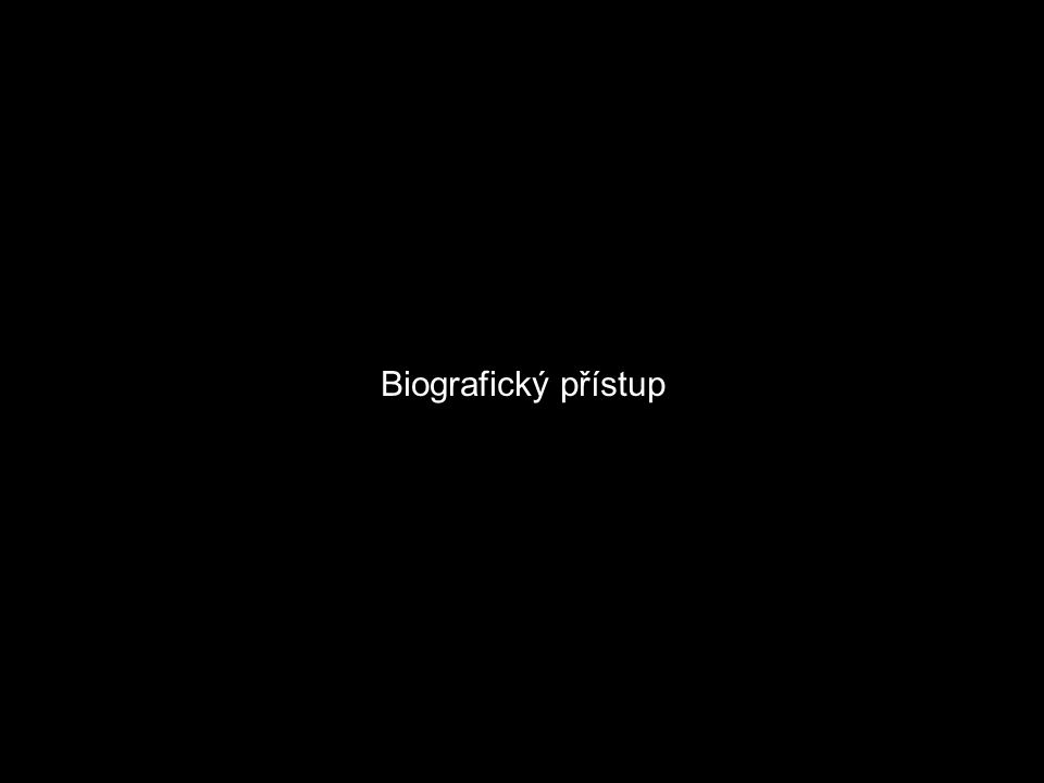 biografický přístup biografický výzkum není technikou, ale spíše výzkumnou perspektivou, která zkoumá sociálno prostřednictvím individuálních nebo rodinných biografií Předmět biografického výzkumu: a)životní dráhy, b)autobiografická vyprávění, c)rodinné historie.