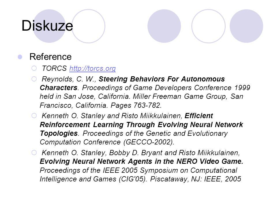 Diskuze Reference  TORCS http://torcs.orghttp://torcs.org  Reynolds, C.