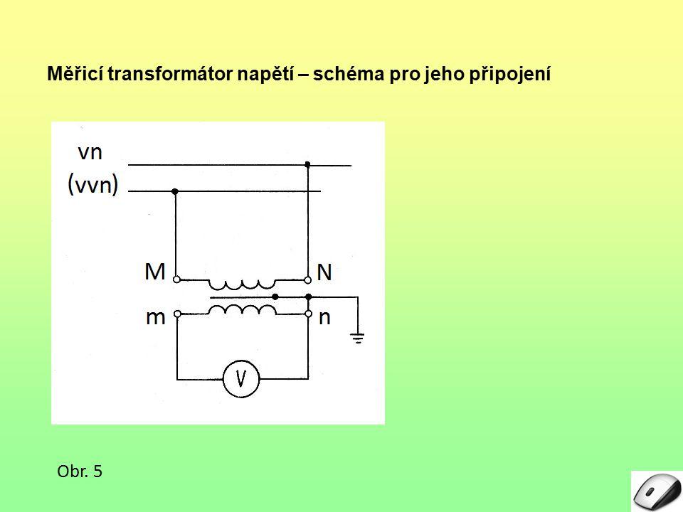 Měřicí transformátor napětí – schéma pro jeho připojení Obr. 5