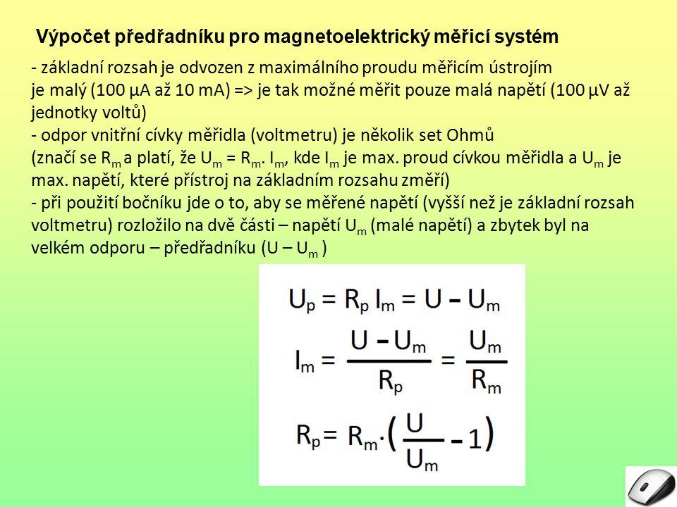Výpočet předřadníku pro magnetoelektrický měřicí systém - základní rozsah je odvozen z maximálního proudu měřicím ústrojím je malý (100 µA až 10 mA) =