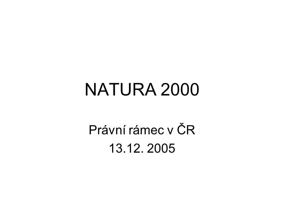 NATURA 2000 Právní rámec v ČR 13.12. 2005