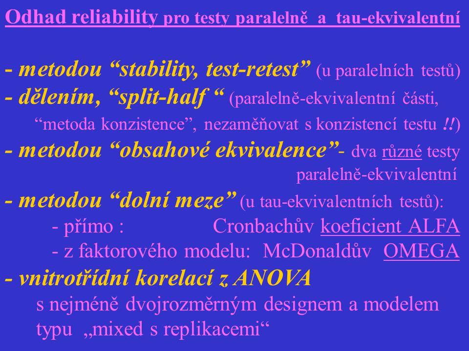 """Odhad reliability pro testy paralelně a tau-ekvivalentní - metodou """"stability, test-retest"""" (u paralelních testů) - dělením, """"split-half """" (paralelně-"""