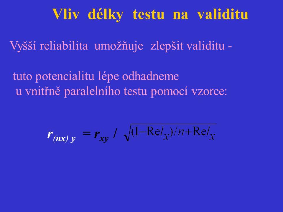 Vliv délky testu na validitu Vyšší reliabilita umožňuje zlepšit validitu - tuto potencialitu lépe odhadneme u vnitřně paralelního testu pomocí vzorce: