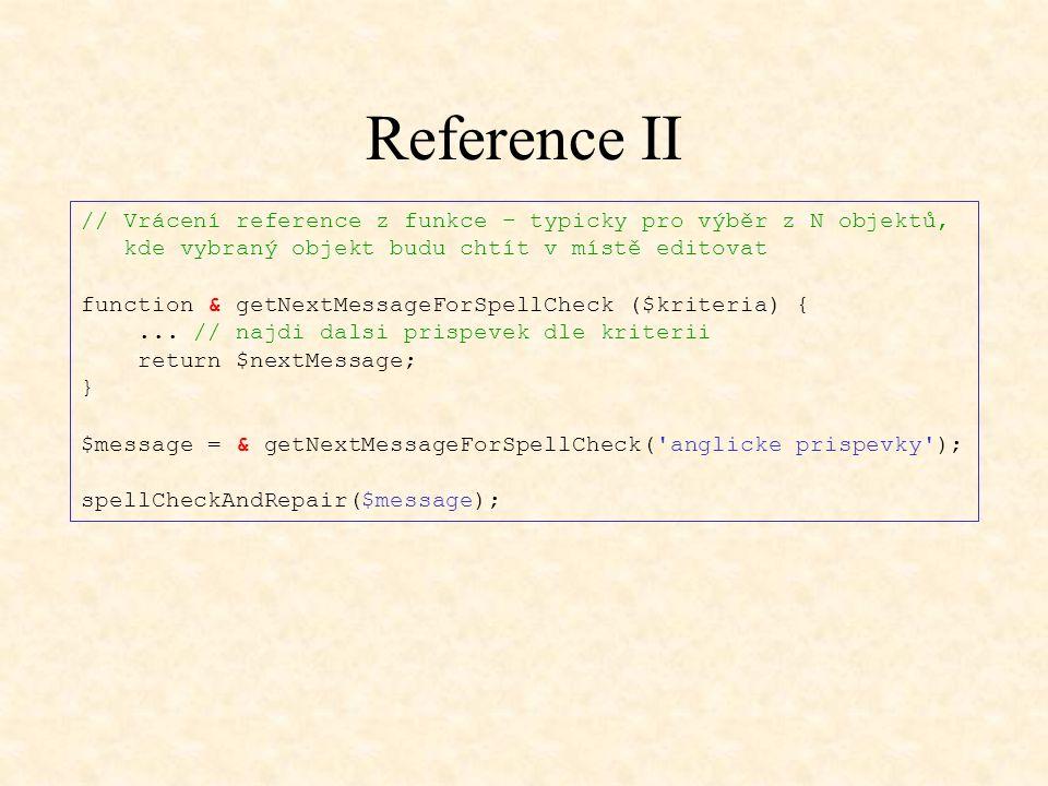 Reference II // Vrácení reference z funkce – typicky pro výběr z N objektů, kde vybraný objekt budu chtít v místě editovat function & getNextMessageFo
