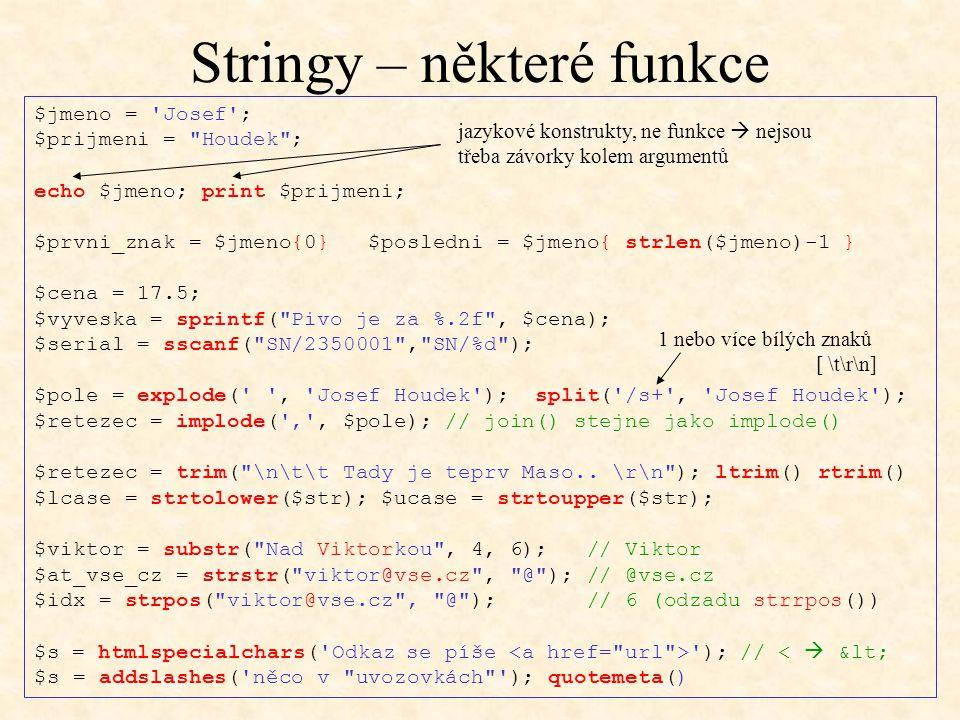 Stringy – některé funkce $jmeno = 'Josef'; $prijmeni =