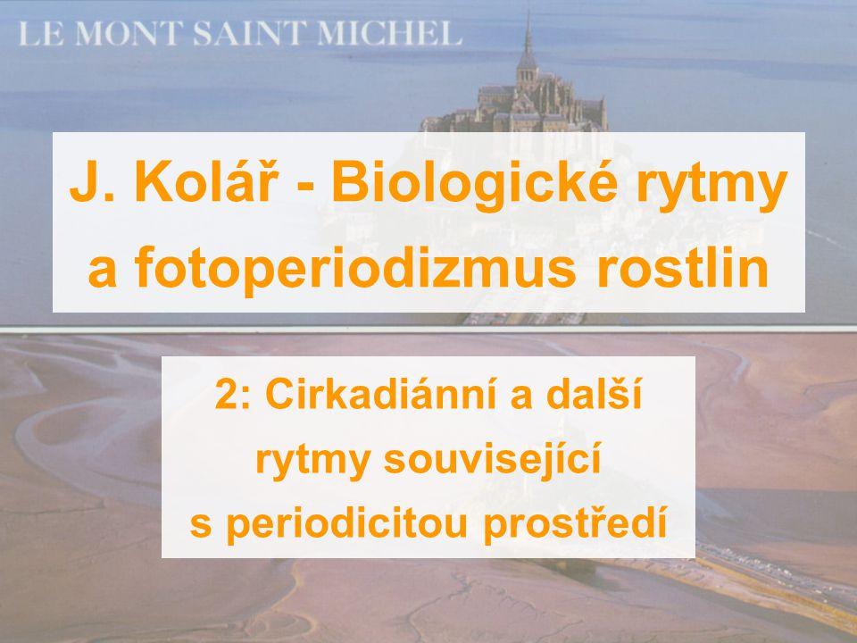 J. Kolář - Biologické rytmy a fotoperiodizmus rostlin 2: Cirkadiánní a další rytmy související s periodicitou prostředí