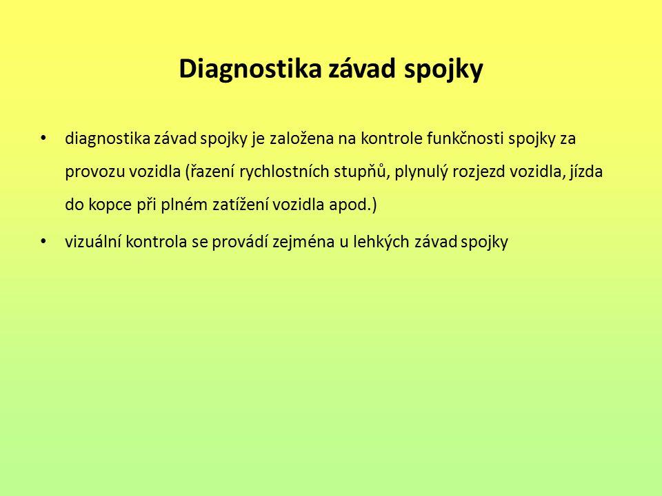 Diagnostika závad spojky diagnostika závad spojky je založena na kontrole funkčnosti spojky za provozu vozidla (řazení rychlostních stupňů, plynulý ro