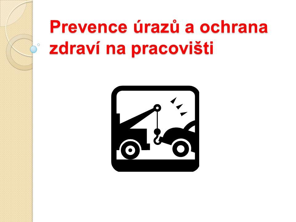 Prevence úrazů a ochrana zdraví na pracovišti