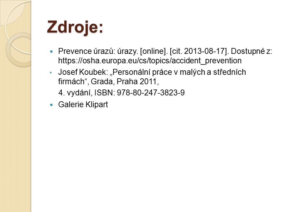 Zdroje: Prevence úrazů: úrazy. [online]. [cit. 2013-08-17].