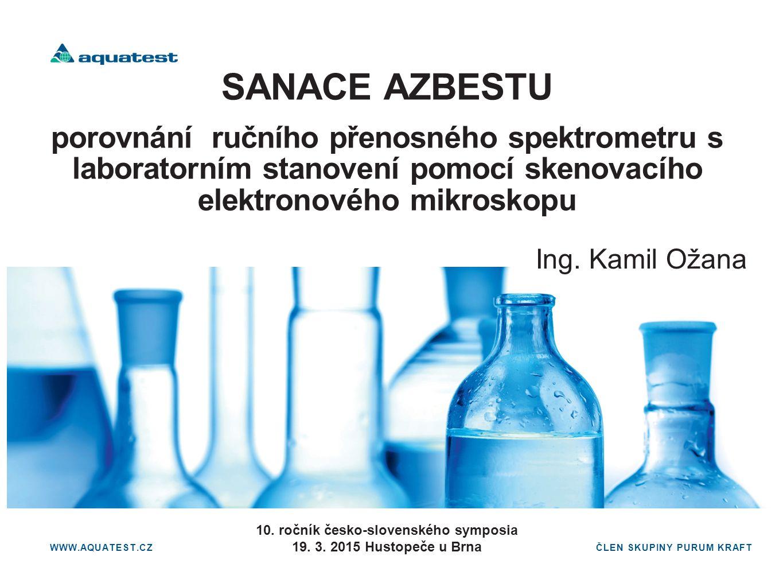 ČLEN SKUPINY PURUM KRAFT SANACE AZBESTU porovnání ručního přenosného spektrometru s laboratorním stanovení pomocí skenovacího elektronového mikroskopu Ing.