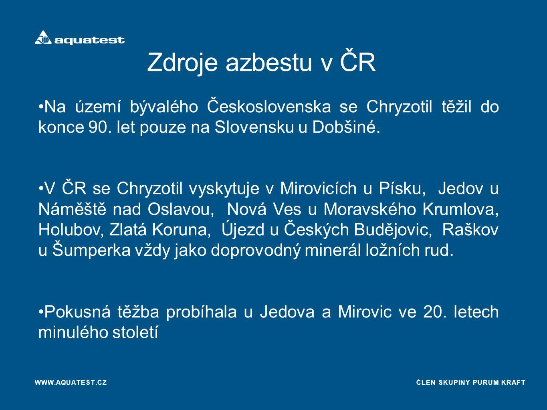 ČLEN SKUPINY PURUM KRAFT Zdroje azbestu v ČR WWW.AQUATEST.CZ Na území bývalého Československa se Chryzotil těžil do konce 90.