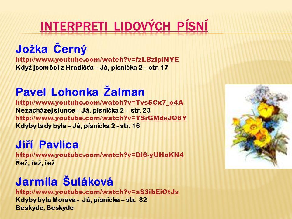  Lidové písně se liší nejen podle jednotlivých zemí a národů, ale liší se i v rámci jednotlivých regionů a oblastí Česka.