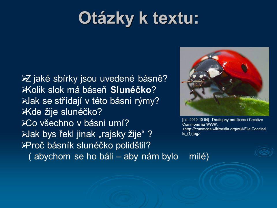 Otázky k textu:  Z jaké sbírky jsou uvedené básně.