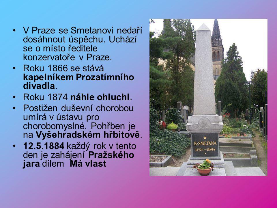 Oženil se s Kateřinou Kolářovou. Nadaná dcera Bedřiška náhle umírá. Po její smrti odchází Smetana do Švédska. Zde se uplatňuje jako dirigent. Jeho žen