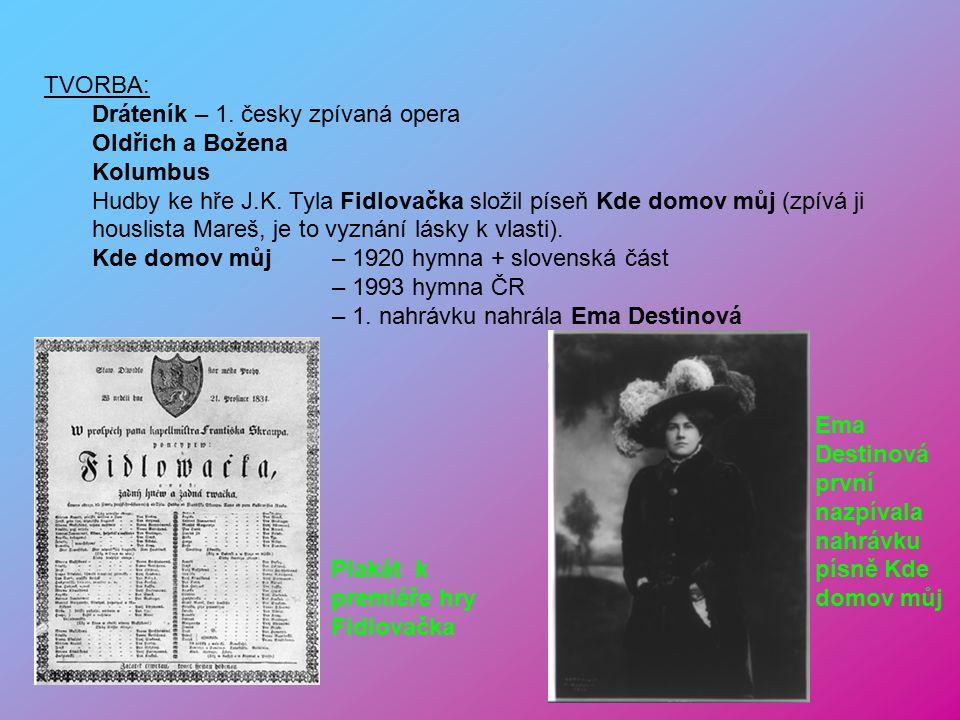 TVORBA: Dráteník – 1.česky zpívaná opera Oldřich a Božena Kolumbus Hudby ke hře J.K.